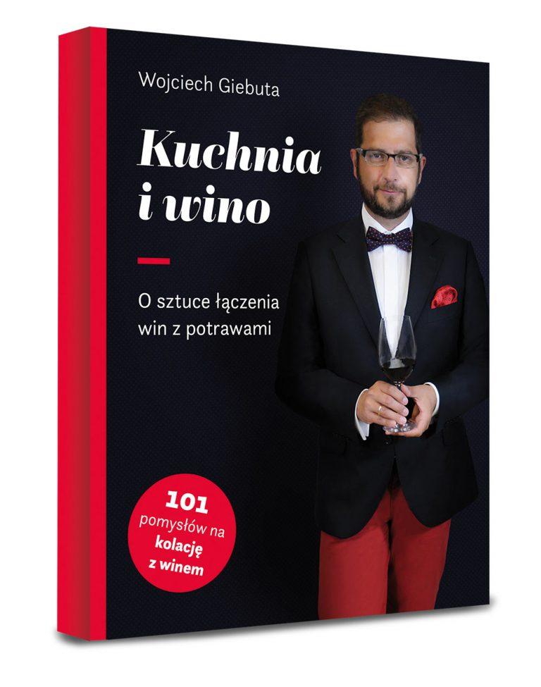 """Wojciech Giebuta """"Kuchnia i wino. O sztuce łączenia win z potrawami"""" Radio Kulinarne poleca."""